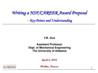 Y.B. Guo Assistant Professor Dept. of Mechanical Engineering The University of Alabama