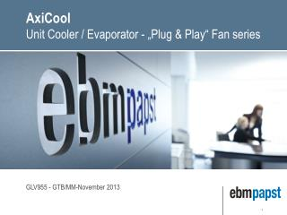 "AxiCool Unit Cooler / Evaporator - ""Plug & Play"" Fan series"