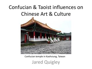 Confucian & Taoist influences on Chinese  Art  &  Culture