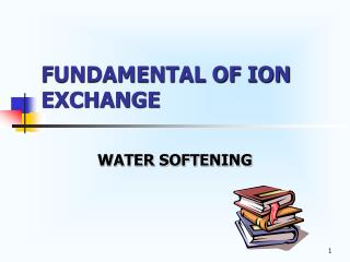 FUNDAMENTAL OF ION EXCHANGE