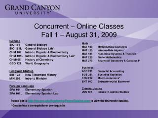 Concurrent – Online Classes Fall 1 – August 31, 2009