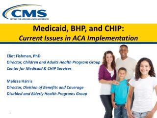 Medicaid, BHP, and CHIP:  Current Issues in ACA Implementation