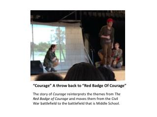 """Courage"" A throw back to ""Red Badge Of Courage"""