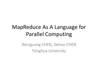 MapReduce As A Language for Parallel Computing
