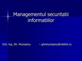 Managementul securitatii informatiilor