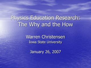 Physics Education Research: The Why and the How