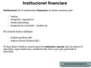 Institucionet  m� t� r�nd�sishme  financiare  n� shtetet moderne jan�: bankat,