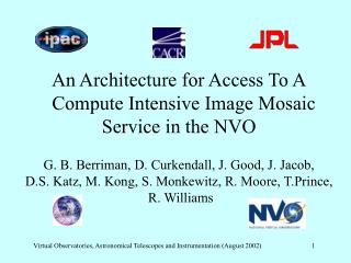 An Architecture for Access To A   Compute Intensive Image Mosaic Service in the NVO
