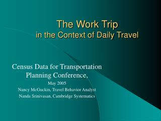 The Work Trip  in the Context of Daily Travel