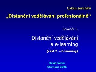 Seminář 1. Distanční vzdělávání a e-learning (část 2. – E-learning)