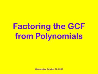 Factoring the GCF from Polynomials