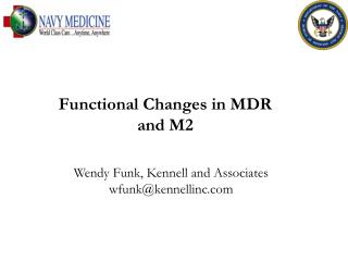 Functional Changes in MDR  and M2