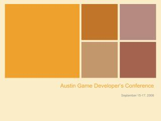 Austin Game Developer s Conference