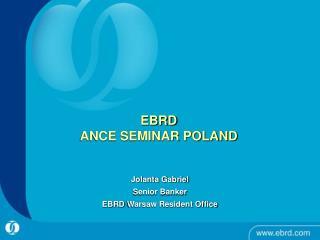 EBRD ANCE SEMINAR POLAND