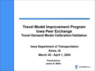 Travel Model Improvement Program Iowa Peer Exchange Travel Demand Model Calibration/Validation