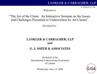 Welcome to    The Art of the Claim:  An Interactive Seminar on the Issues and Challenges Presented to Underwriters by Ar