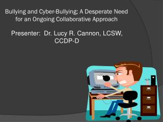 Bullying and Cyber-Bullying; A Desperate Need for an Ongoing Collaborative Approach