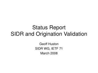 Status Report SIDR and Origination Validation