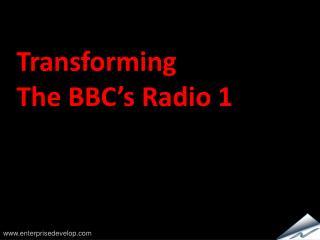 Transforming    The BBC's Radio 1
