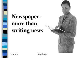 Newspaper- more than writing news