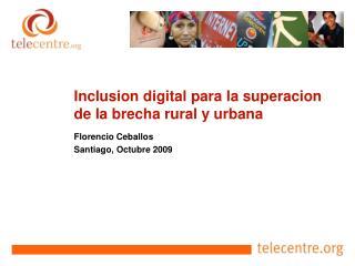 Inclusion digital para la superacion de la brecha rural y urbana