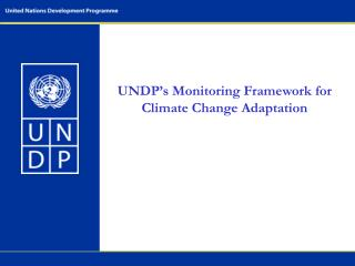 UNDP�s Monitoring Framework for  Climate Change Adaptation
