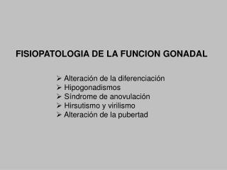 FISIOPATOLOGIA DE LA FUNCION GONADAL
