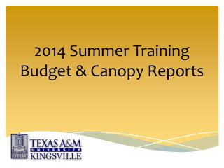 2014 Summer Training Budget & Canopy Reports