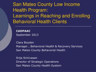 CADPAAC September 2013 Clara Boyden Manager , Behavioral Health & Recovery Services