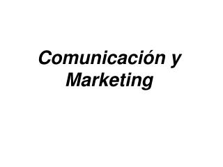 Comunicaci n y Marketing
