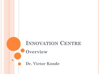 Innovation Centre