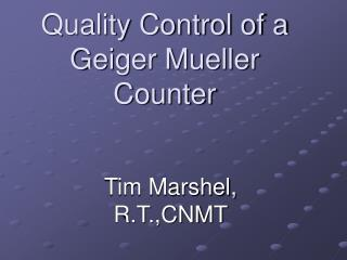 Quality Control of a Geiger Mueller Counter
