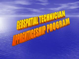 GEOSPATIAL TECHNICIAN APPRENTICESHIP PROGRAM