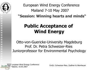 """European Wind Energy Conference  Mailand  7-10 May 2007 """"Session: Winning hearts and minds"""""""