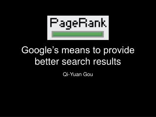 Google's means to provide better search results