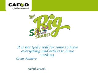 It is not God's will for some to have everything and others to have nothing. Oscar Romero