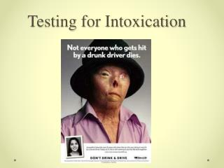 Testing for Intoxication