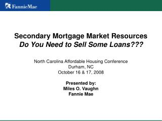 Secondary Mortgage Market Resources Do You Need to Sell Some Loans???