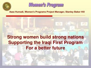 Strong women build strong nations Supporting the Iraqi First Program For a better future