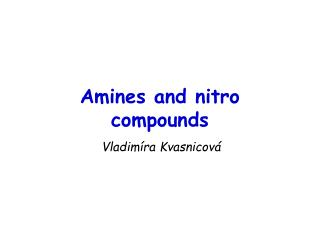 Amines and nitro compounds