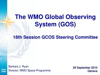 The WMO Global Observing System (GOS) 18th Session GCOS Steering Committee