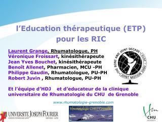 l'Education thérapeutique ( ETP)  pour les RIC