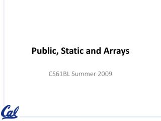 Public, Static and Arrays
