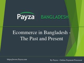 The Past and the Present of Ecommerce in Bangladesh