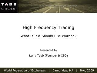 High Frequency Trading  What Is It & Should I Be Worried?