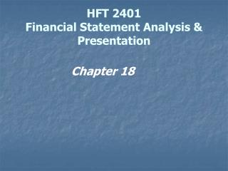 HFT 2401 Financial Statement Analysis & Presentation