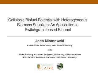 John Miranowski Professor of Economics, Iowa State University with