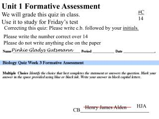 Unit 1 Formative Assessment We will grade this quiz in class. Use it to study for Friday's test