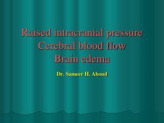 Raised intracranial pressure Cerebral blood flow Brain edema