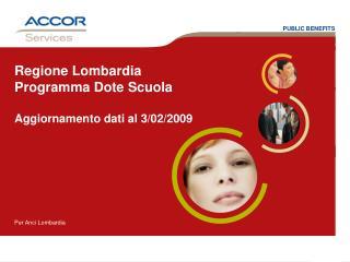 Regione Lombardia Programma Dote Scuola Aggiornamento dati al 3/02/2009